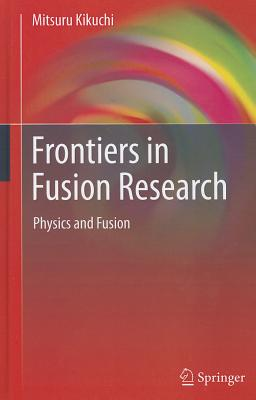 Frontiers in Fusion Research By Kikuchi, Mitsuru
